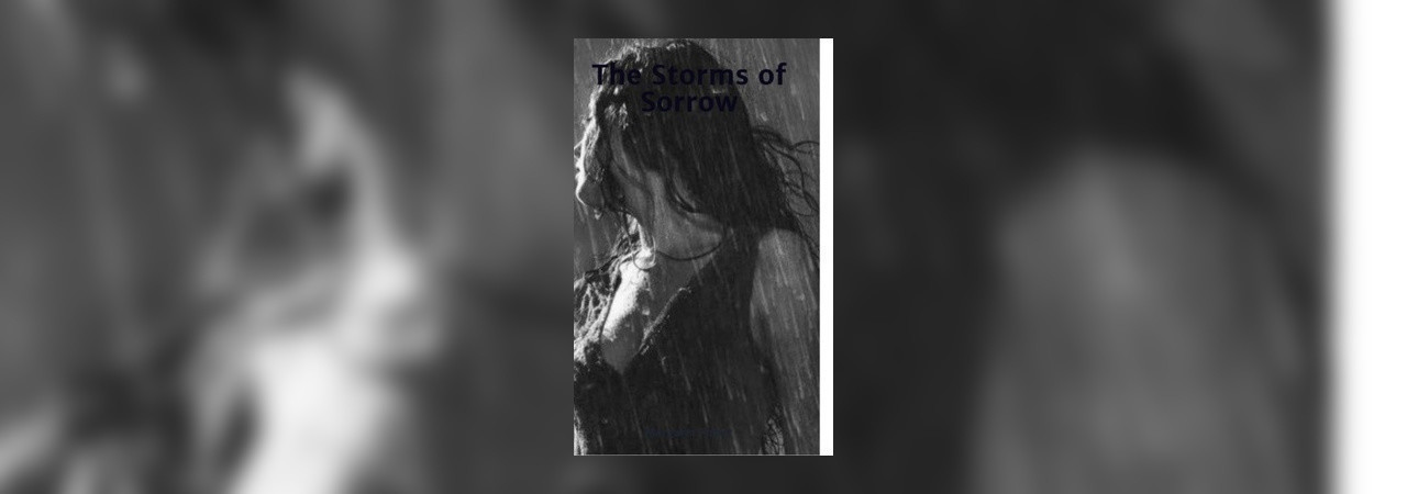 The Storms Of Sorrow by Margaret Fisher at Inkitt