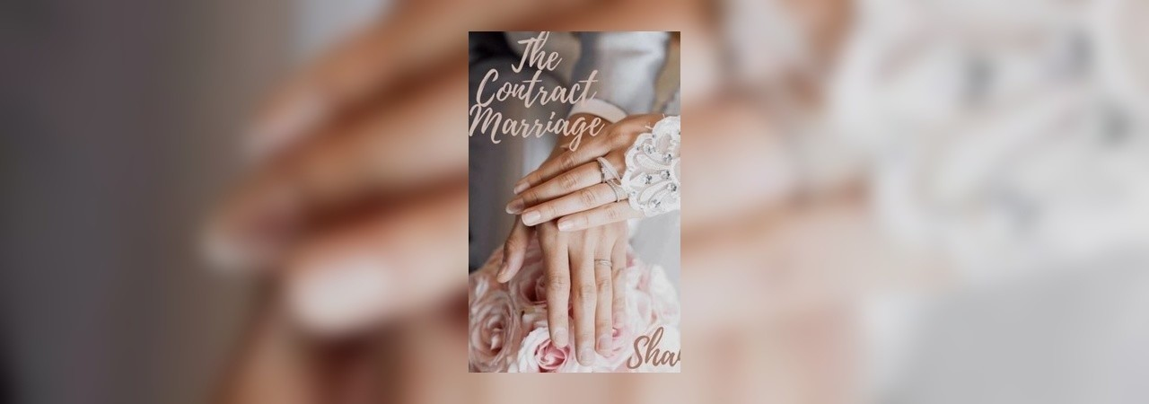 The Contract Marriage (Completed) #Sample Only by ShanaaG at Inkitt