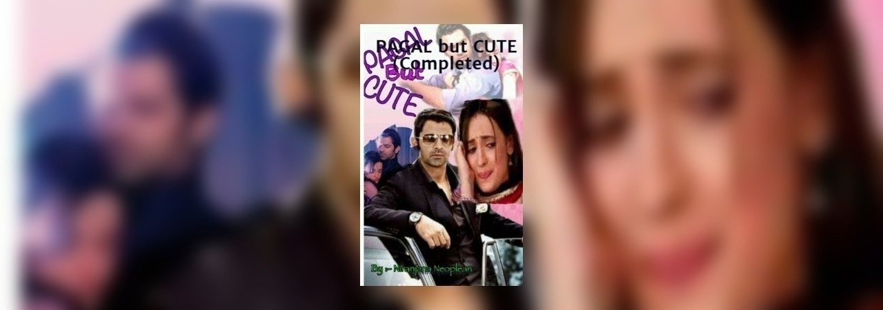Chapter You are not that BAD | Pagal But Cute by NiranjanaNepol at